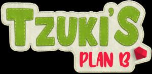Tzuki's Plan B